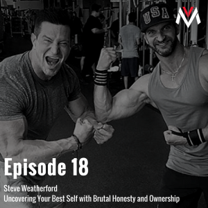 Episode Artwork - Uncovering Your Best Self with Brutal Honesty and Ownership - 18 - VDM