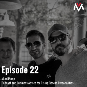 Mind Pump: Podcast and Business Advice for Rising Fitness Personalities