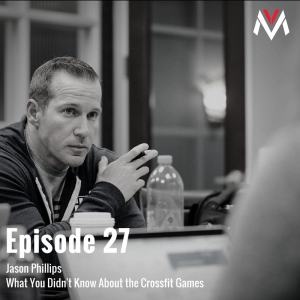 What You Didn't Know About the Crossfit Games with Jason Phillips