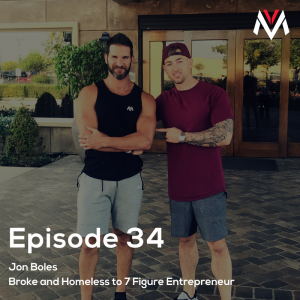 Broke and Homeless to 7 Figure Entrepreneur with Jon Boles