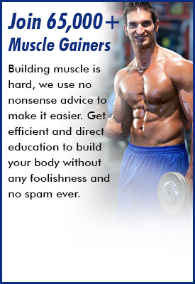 Join 65,000+ Muscle Gainers